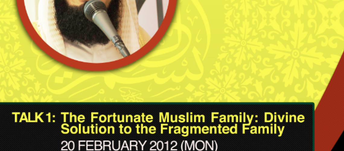 """""""The Fortunate Muslim Family: Divine Solution to the Fragmented Family"""" with Mufti Menk, Part II"""