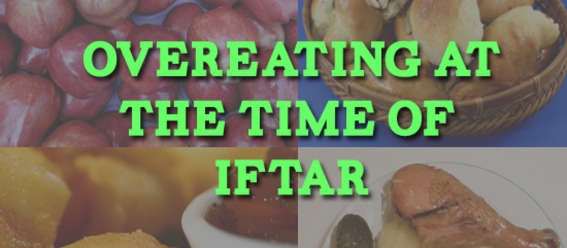 Overeating at the time of Iftar