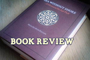 "Book Review: ""Sea Without Shore"" Shaykh Nuh Ha Mim Keller"