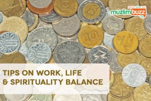 Tips on Work, Life and Spirituality Balance