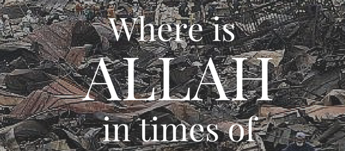 Where is Allah in times of suffering?